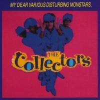 THE COLLECTORS ぼくを苦悩させるさまざまな怪物たちのオペラ