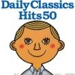 羽田健太郎 Daily Classics Hits50~映画・ドラマ・スポーツ等で人気のクラシック超名曲をオーケストラ・ピ アノ・ヴァイオリンなど様々なレパートリーから50曲チョイス!