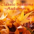 VARIOUS Classic Seasons ~Autumn~