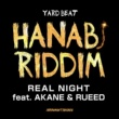 YARD BEAT REAL NIGHT feat. AKANE & RUEED