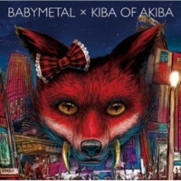 BABYMETAL × キバオブアキバ 君とアニメが見たい~Answer for Animation With You