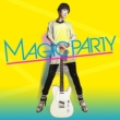 MAGIC PARTY 今夜はMAGIC BOX