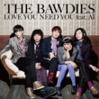 THE BAWDIES LOVE YOU NEED YOU feat. AI