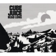 CUBE JUICE Head Long