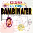 小泉 今日子(KOIZUMIX PRODUCTION) KOIZUMIX PRODUCTION VOL.1 (N.Y. REMIX OF BAMBINATER)