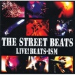 THE STREET BEATS LIVE! BEATS-ISM