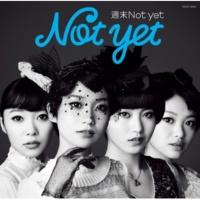 Not yet 泣きながら微笑んで(Not yet ver.)