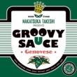 Various GROOVY SAUCE -Genovese-