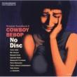 音楽:菅野 よう子 COWBOY BEBOP NO DISC オリジナルサウンドトラック2