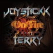 JOYSTICKK On Fire feat. TERRY