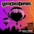 Gym Class Heroes Ass Back Home (feat. Neon Hitch)