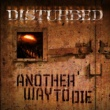 Disturbed Another Way To Die
