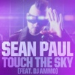 Sean Paul Touch The Sky (feat. DJ Ammo)