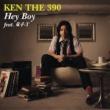 KEN THE 390 Hey Boy feat.童子-T