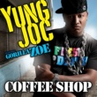 Yung Joc Coffee Shop (feat. Gorilla Zoe)