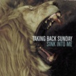 Taking Back Sunday Sink Into Me [Main Version]