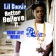 Lil Boosie Better Believe It [feat. Young Jeezy & Webbie] (Video)