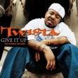 Twista Give It Up (feat. Pharrell Williams)