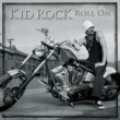 Kid Rock Roll On (Full Version)