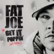 Fat Joe Get It Poppin (feat. Nelly  VIDEO)
