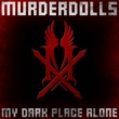 Murderdolls My Dark Place Alone