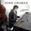Josh Groban Hidden Away  [Radio Mix]