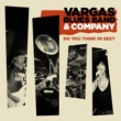 Vargas Blues Band Do You Think Im Sexy