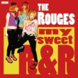 The Rouges my sweet R&R