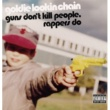 Goldie Lookin Chain Guns Don't Kill People, Rappers Do