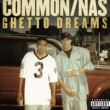 Common Ghetto Dreams (feat. Nas)