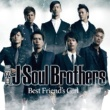 三代目 J Soul Brothers Best Friend's Girl