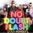 NO DOUBT FLASH GOLD MEMBER
