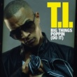T.I. Big Things Poppin' [Do It]