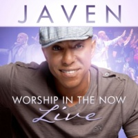 JAVEN Worship In The Now