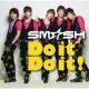 SM☆SH Do it Do it!