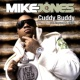 Mike Jones Cuddy Buddy [feat. Trey Songz & Twista] (Video)