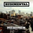 Rudimental Not Giving In (feat. John Newman & Alex Clare)