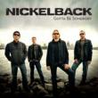 Nickelback Gotta Be Somebody