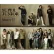 SUPER JUNIOR Marry U/SUPER JUNIOR