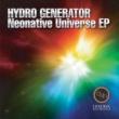 HYDRO GENERATOR Neonative Universe EP