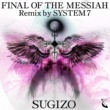 SUGIZO FINAL OF THE MESSIAH Remix by SYSTEM 7