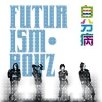 FUTURISM・BOYZ What's up?