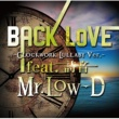 Mr.Low-D BACK LoVE ~Clockwork Lullaby ver.~ feat. 詩音