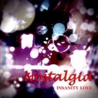 INSANITY LOVE Nostalgia