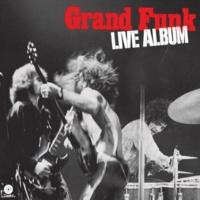 Grand Funk Railroad Into The Sun (Live) (2002 Digital Remaster)
