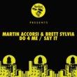 Martin Accorsi, Brett Sylvia Do 4 Me / Say It