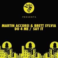 Martin Accorsi, Brett Sylvia Do 4 Me (Original Mix)