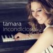Tamara Incondicional