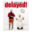 Ojete Calor Delayed!