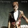 SHOW Fantasy(通常盤)